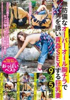 Busty Wives In Overalls Seduce Men By Flashing Their Tits And Have Outdoor Sex With Them. 9 Women, 5 Hours-Iori Yuuki